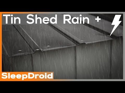 10 Hours Rainfall On A Tin Roof With Thunder 2 New Mix Ambient Sleep Sounds Meditation Sound Meditation Tin Roof Rainfall