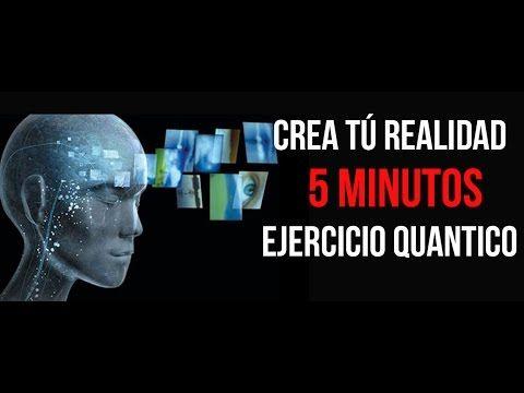 Crear Tú Realidad En 5 Min Ejercicio Quántico Poderoso Vida Factory Youtube Ejercicios Ejercicio Mental Educación Para La Salud