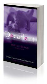 Decadent -- Shayla Black