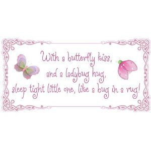With a butterfly kiss and a ladybug hug sleep tight little one like a bug in a rug!   Gonna Have to make Aila One!