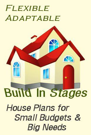 Flexible house plans for building in stages build in for Flexible house plans