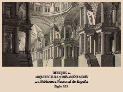Resultado de imagen de Dibujos de Arquitectura y Ornamentación de la Biblioteca Nacional de España. Siglo XIX,