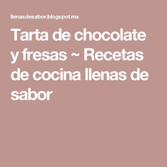 Tarta de chocolate y fresas ~ Recetas de cocina llenas de sabor