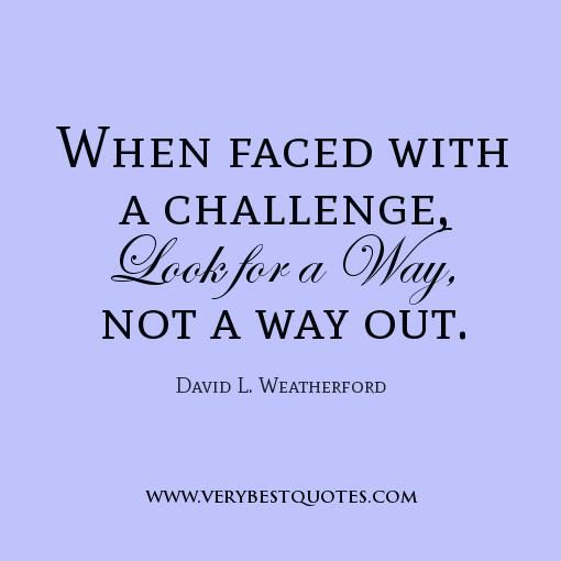 Inspirational Quotes About Challenges Overcoming Obstacles Quotes Challenge Quotes Obstacle Quotes