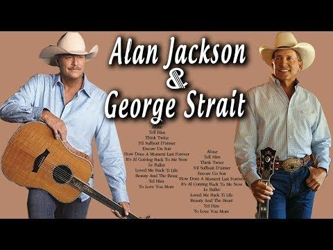 1 George Strait Alan Jackson Greatest Hits Full Album Best