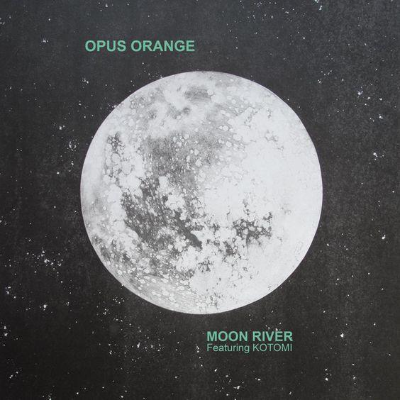 Moon River (feat. Kotomi)   Opus Orange Kotomi   http://ift.tt/2kePhor   Added to: http://ift.tt/2gOQP3s #chill #spotify