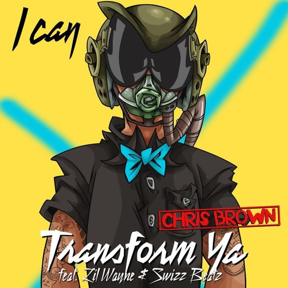 Chris Brown, Lil Wayne, Swizz Beatz – I Can Transform Ya (single cover art)