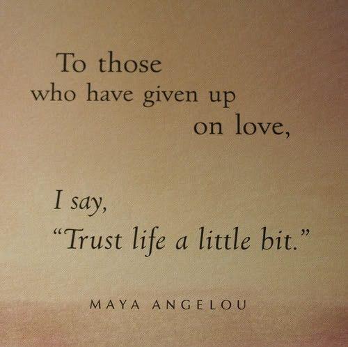 Para esos que han abandonado el amor, Yo digo Cree en la vida un poco más.
