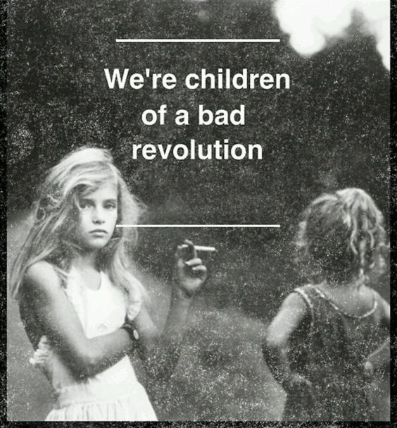 We're Children Of A Bad Revolution
