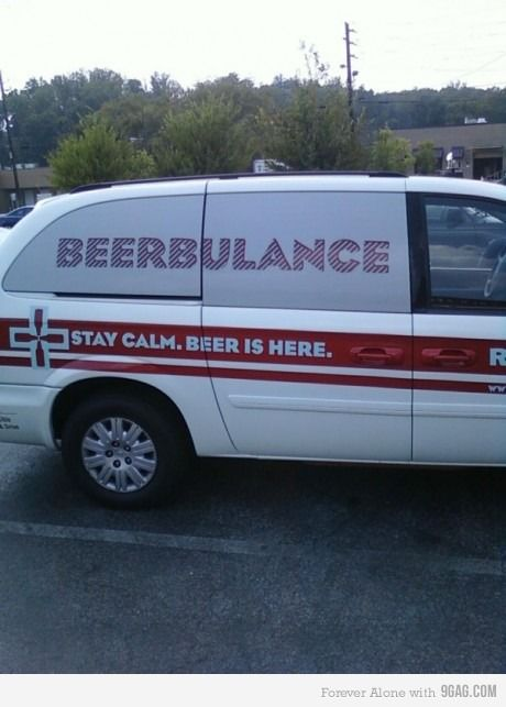 Stay calm.. The Beerbulance is here!