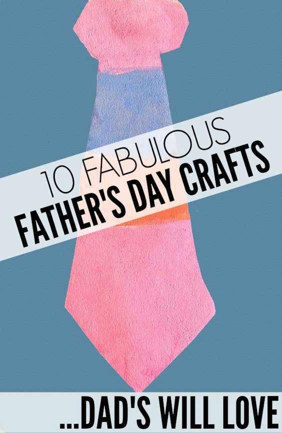10 fabulous father 39 s day crafts dads will love homemade for Father s day gifts for the dad who has everything