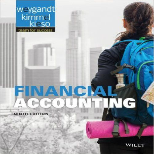 Solution Manual For Financial Accounting 9th Edition Weygandt Kieso And Kimmel Solution Manualtestbank St Accounting Books Bank Financial Financial Accounting