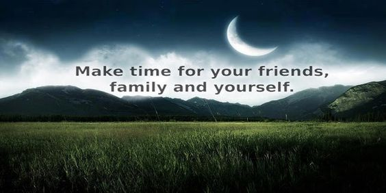 Make+time+for+your+friends+family+and+yourself.jpg (640×320)