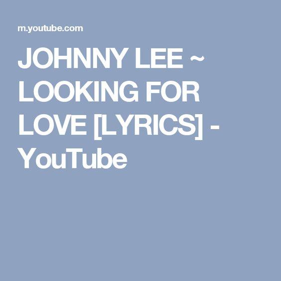 JOHNNY LEE ~ LOOKING FOR LOVE [LYRICS] - YouTube