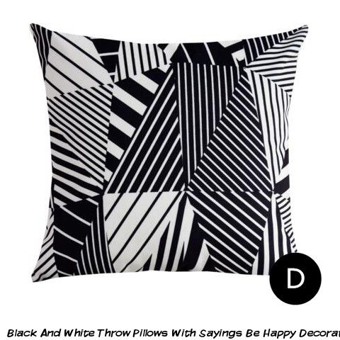 Black And White Throw Pillows With Sayings Be Happy Decorative Pillows For Grey Couch White Throw Pillows Throw Pillows Pillows