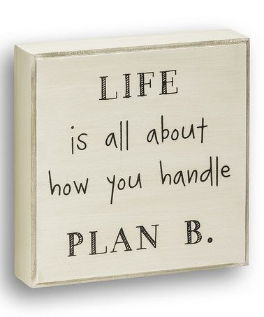 Another great find on #zulily! 'Handle Plan B' Wall Sign #zulilyfinds: