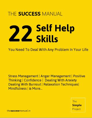 The Success Manual: 22 Self Help Skills You Need To Deal With Any Problem In Your Life Right Now   Stress Management | Anger Management | Positive Thinking | Confidence | Dealing With Anxiety | Dealing With Burnout Relaxation Techniques | Mindfulness | & More..