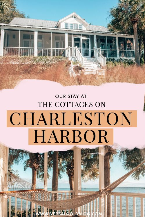 Our Stay At The Cottages On Charleston Harbor Verbal Gold Blog In 2020 Relaxing Vacations Travel Usa North America Travel