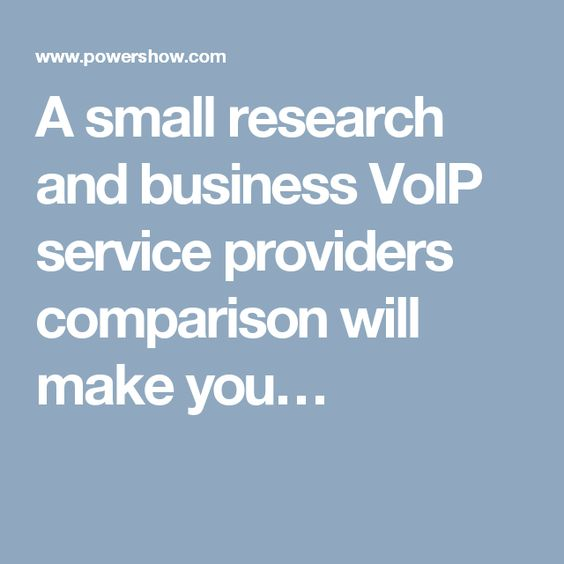 A small research and business VoIP service providers comparison will make you…