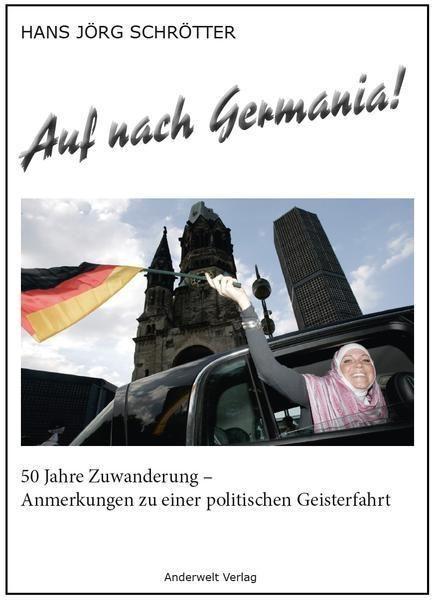 Auf nach Germania! von Hans Jörg Schrötter - Bücher - 9783940321060