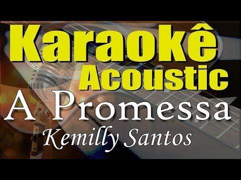 Kemilly Santos Damares A Promessa Karaoke Acustico Playback