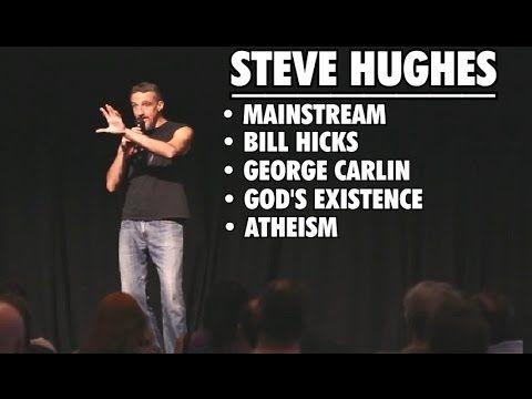 Steve Hughes: Mainstream, Bill Hicks, George Carlin, God's Existence & Atheism - VIDEO - http://holesinthefoam.us/video-steve-hughes-mainstream-bill-hicks-george-carlin-gods-existence-atheism/