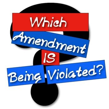 Which Amendment Is Being Violated?  Examine scenarios to find the violation!