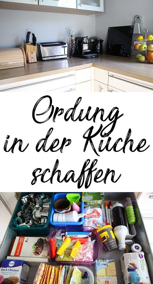 Ordnung In Der Kuche Schaffen Ausmisten Organisieren Aufraumen Kuhlschrank Schubladen Und Mehr Ordnung In Der Kuche Organisieren Tipps Kuche