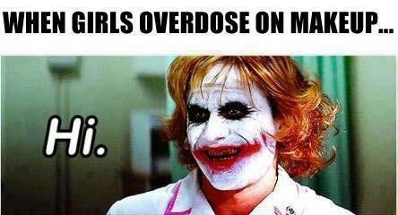 When girls overdose on makeup...