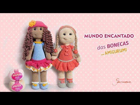 O Mundo Encantado Das Bonecas Em Croche Amigurumi Passo A Passo