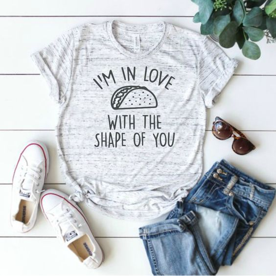 Excited to share the latest addition to my #etsy shop: I'm In Love With The Shape Of You, Taco Shirt, Taco Love, Taco Tuesday Shirt, Love for Tacos, Funny Shirt, Fun Shirt