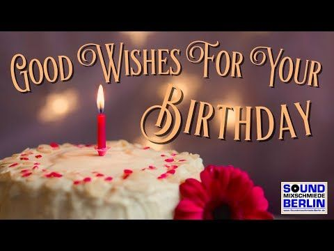 Best Good Wishes For Your Birthday Great New Happy Birthday