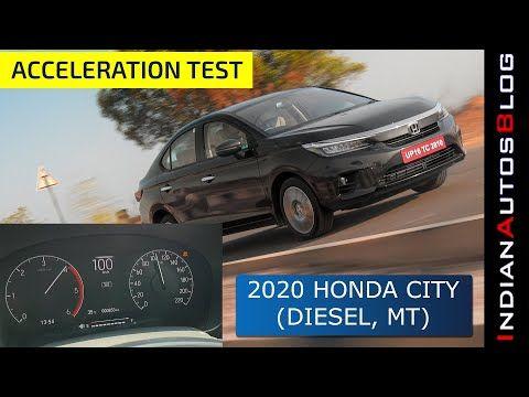 2020 Honda City 1 5l Diesel Mt Acceleration Test Hindi 0 100kmph Youtube In 2020 Honda City Acceleration Diesel