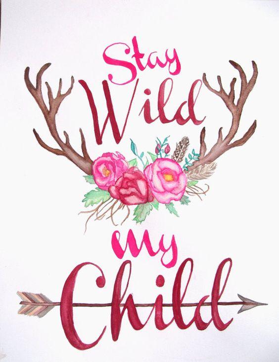Stay Wild My Child Antler Amp Flower By Hushabyemountainart