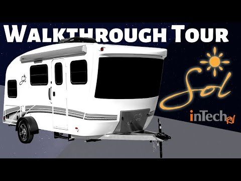 2019 Sol Travel Trailer By Intech Rv Walkthrough Tour Youtube Travel Trailer Trailer Diy Camper Trailer