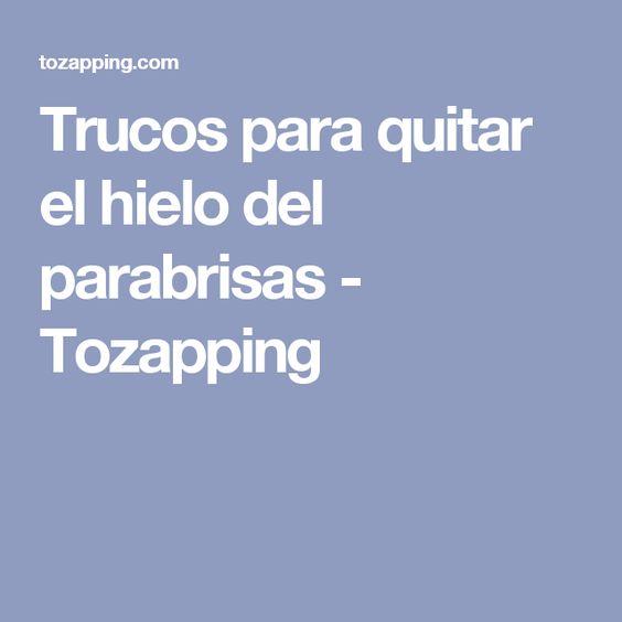 Trucos para quitar el hielo del parabrisas - Tozapping