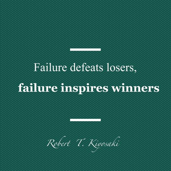 El fracaso derrota a los perdedores. El fracaso inspira a los ganadores.