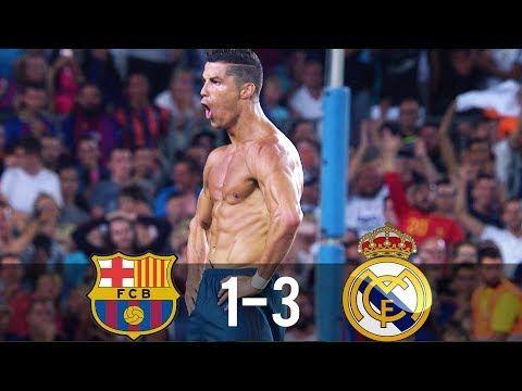 Barcelona Vs Real Madrid 1 3 All Goals Extended Highlights Ssc 13 08 2017 Hd Youtube Barcelona Vs Real Madrid Real Madrid And Barcelona Real Madrid