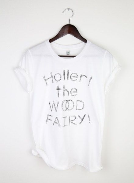 Holler The Wood Fairy! Organic T-Shirt  von FAIRLIN BERLIN ehemals Neukölln Rucksackgang  auf DaWanda.com