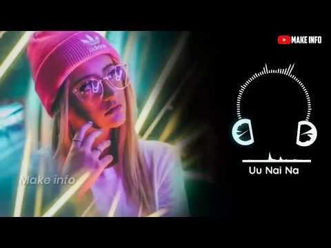 Uu Nai Na Dj Remix Full Song Uu Nai Na Dj Song 2019 Youtube Dj Songs Romantic Songs Video Lyrics Of English Songs