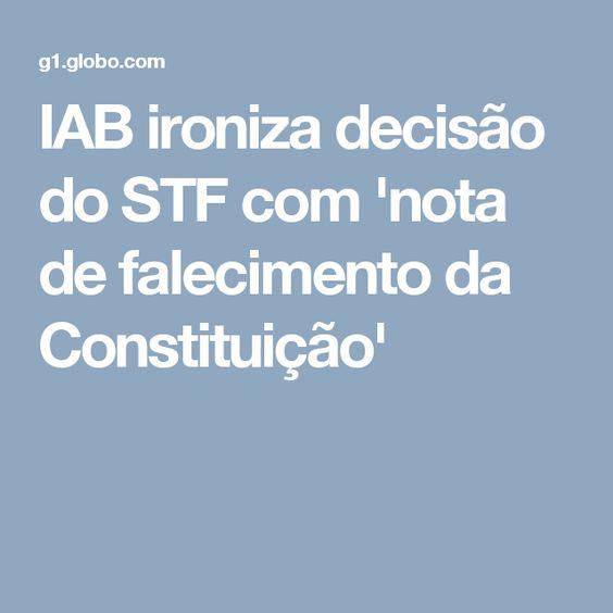 IAB ironiza decisão do STF com 'nota de falecimento da Constituição'