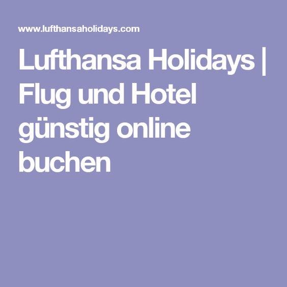 Lufthansa Holidays | Flug und Hotel günstig online buchen