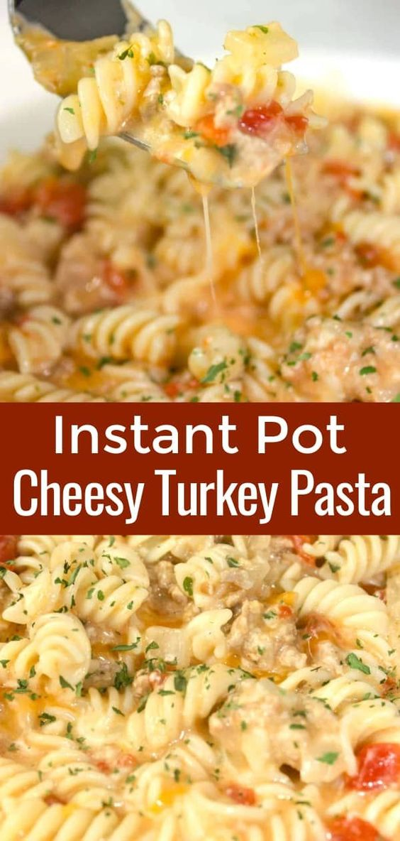 Instant Pot Cheesy Pasta and Turkey - Kiss Gluten Goodbye