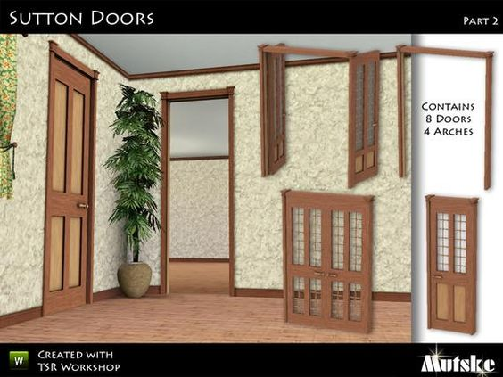 """""""Sutton Doors Part 2"""" by Mutske (Part 1 is all the windows). Subscriber only. Set consists 8 doors and 4 arches including 1 & 2 tile centered windows to place in 2 and 3 panel walls.  Recolorable."""
