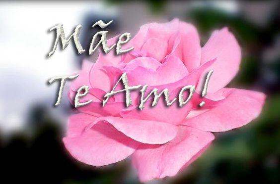 Mãe... Te amo! ♥