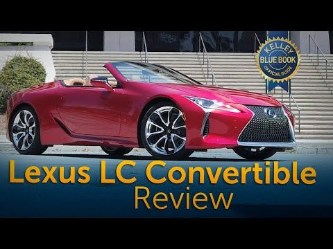 Welcome To Gloriousclick S Blog Kelley Blue Book Shares 2021 Lexus Lc 500 Conver In 2020 Lexus Lc Lexus Kelley Blue