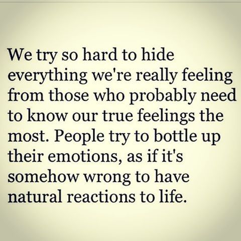 Bottled up emotions will eat at you   Reaction quotes, Me ...