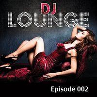 DJ Lounge Podcast - Episode 002 by Franky Caldera on SoundCloud