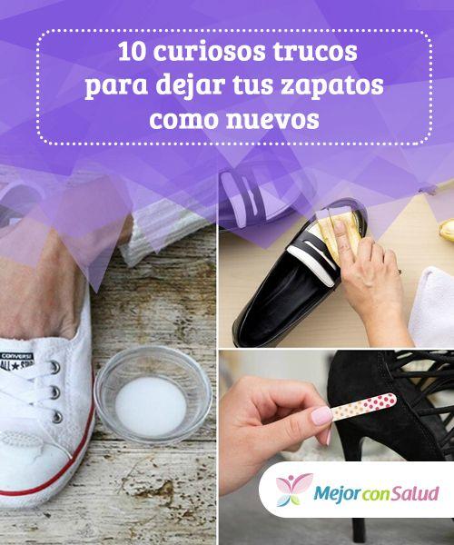 10 Curiosos Trucos Para Dejar Tus Zapatos Como Nuevos Para Dejar Tus Zapatos Limpios Y Como Nuevos No Como Limpiar Zapatos Limpiar Zapatos De Ante Zapatos