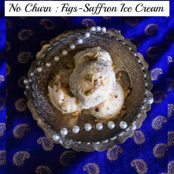 No Churn : Figs - Saffron Ice Cream (Festive Dessert) : creamy, flavorful and delicious in every bite, this ice-cream recipe is a quick festive delight